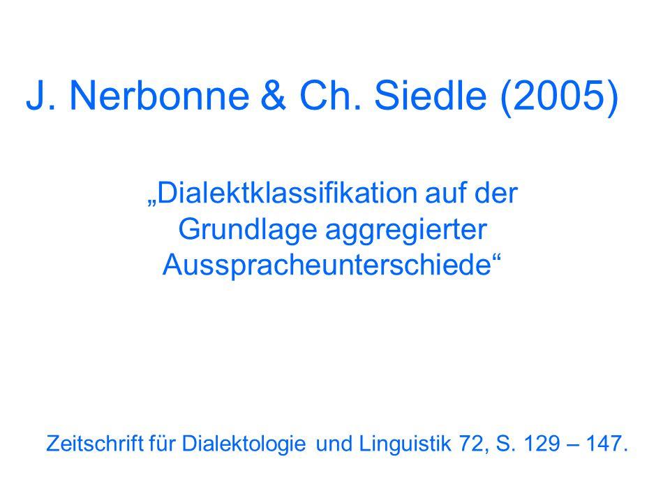11 Dialektometrie 1970er: (post-)sprachgeographische Auswertungsmethodologie auf der Datengrundlage von Sprachatlanten Einbeziehung quantitativer u. s