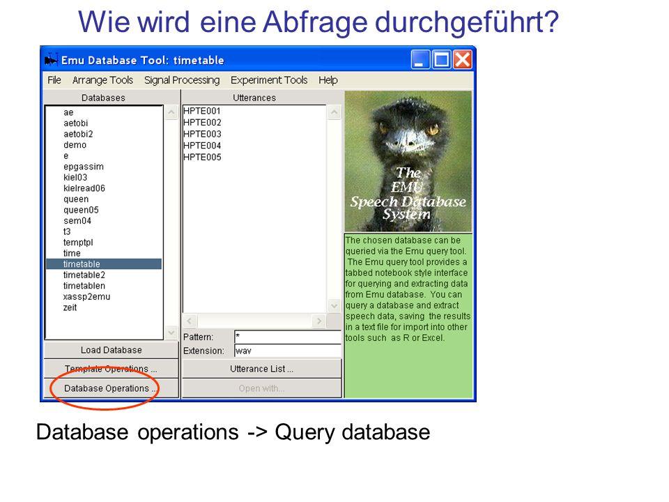 Fragen: siehe http://www.phonetik.uni-muenchen.de/~jmh/ Lehre > Seminar EMU R > Query Übung