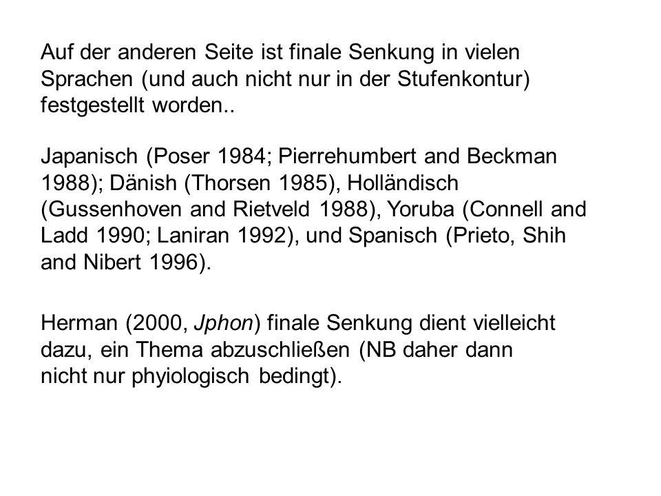Grabe (1998) bezweifelt das Ergebnis der finalen Senkung von LP84: für sie ist das ein Artefakt der zusätzlichen Silbe 'and' vor dem letzten Wort (dah