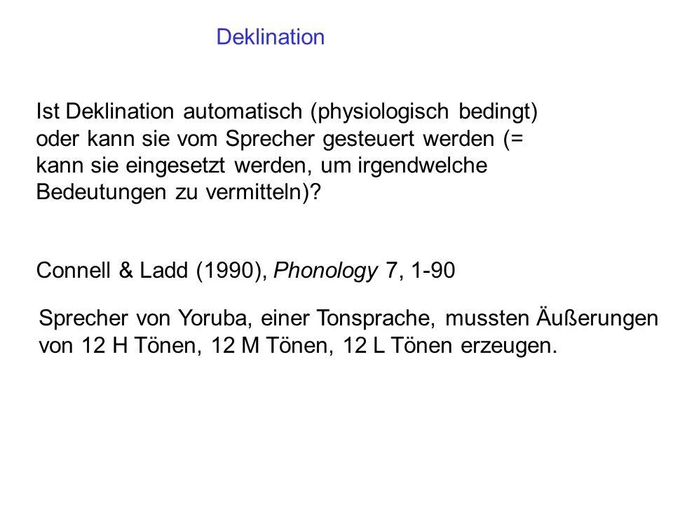 Ist Deklination automatisch (physiologisch bedingt) oder kann sie vom Sprecher gesteuert werden (= kann sie eingesetzt werden, um irgendwelche Bedeutungen zu vermitteln).