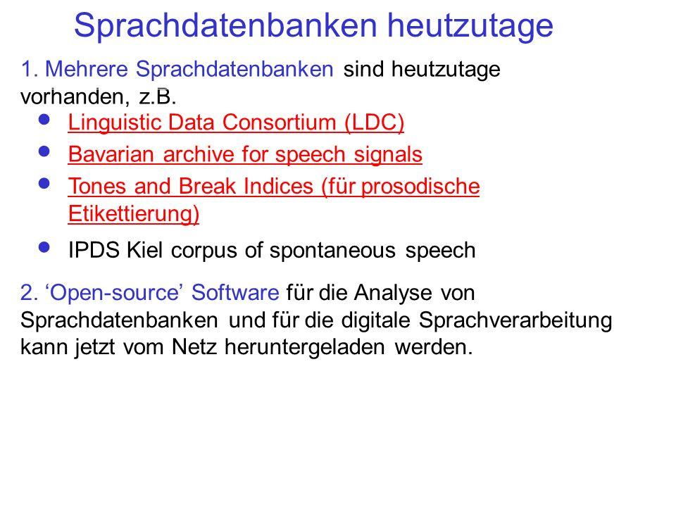 Sprachdatenbanken heutzutage 2. Open-source Software für die Analyse von Sprachdatenbanken und für die digitale Sprachverarbeitung kann jetzt vom Netz