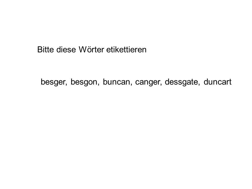 Bitte diese Wörter etikettieren besger, besgon, buncan, canger, dessgate, duncart