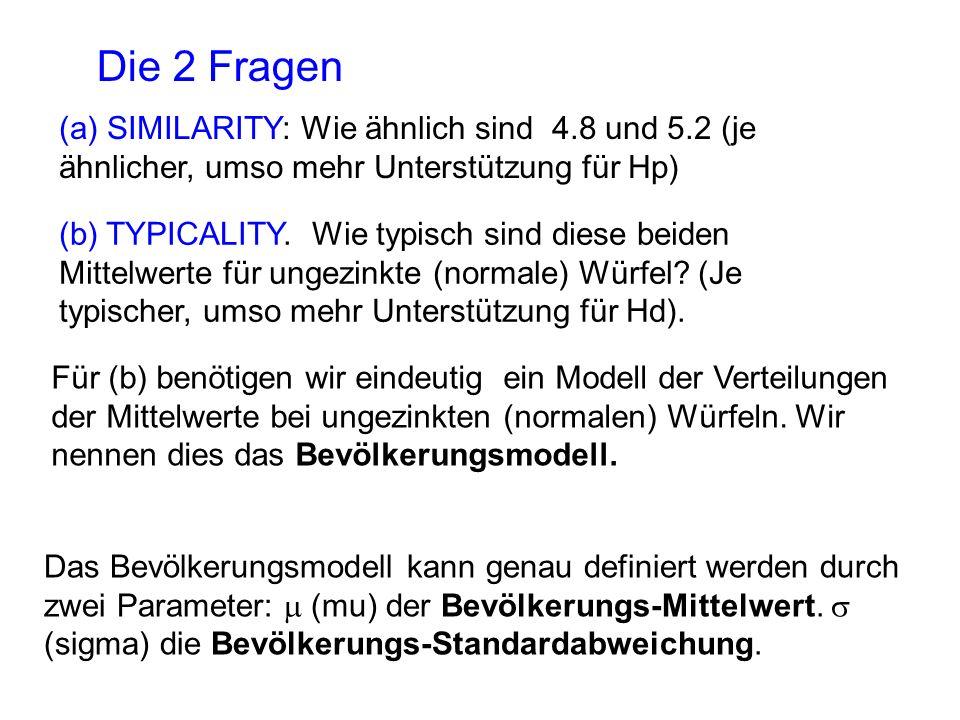 (a) SIMILARITY: Wie ähnlich sind 4.8 und 5.2 (je ähnlicher, umso mehr Unterstützung für Hp) (b) TYPICALITY.