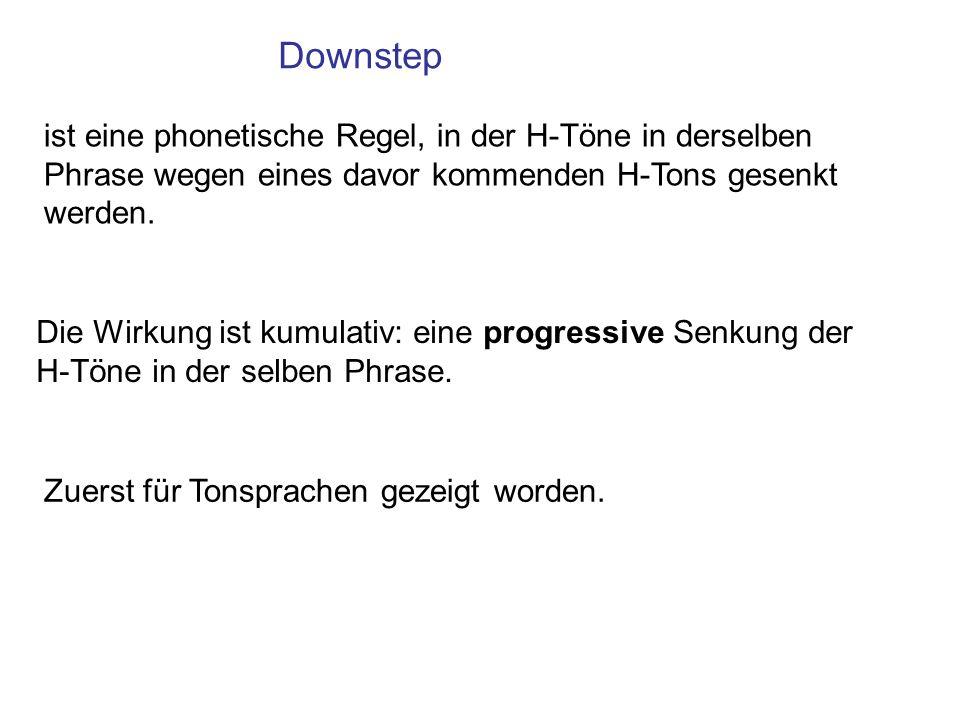 ist eine phonetische Regel, in der H-Töne in derselben Phrase wegen eines davor kommenden H-Tons gesenkt werden.