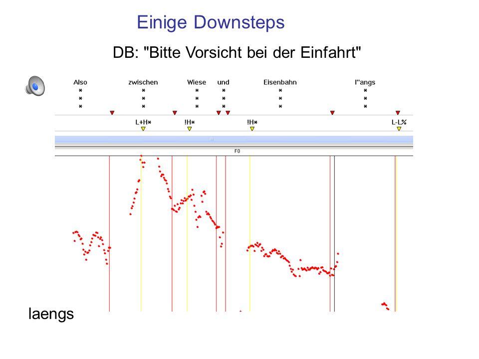 Experimentelle Untersuchungen zu Downstep: Die Stufenkontur H* !H* (auch ein Argument gegen ein Modell mit mehreren Tonhöhen (den 4-Ton Trager & Smith, 1950 Modell mit H, MH, ML, L) es sei denn, man will behaupten es kann max.