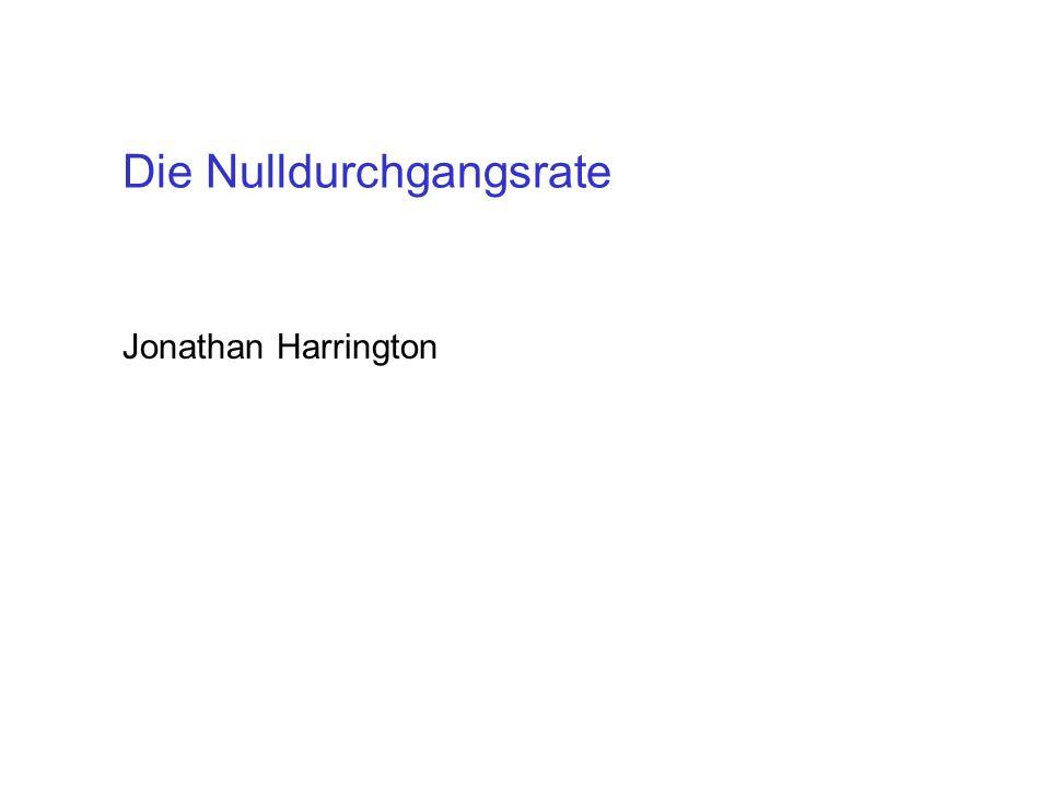 Die Nulldurchgangsrate Jonathan Harrington