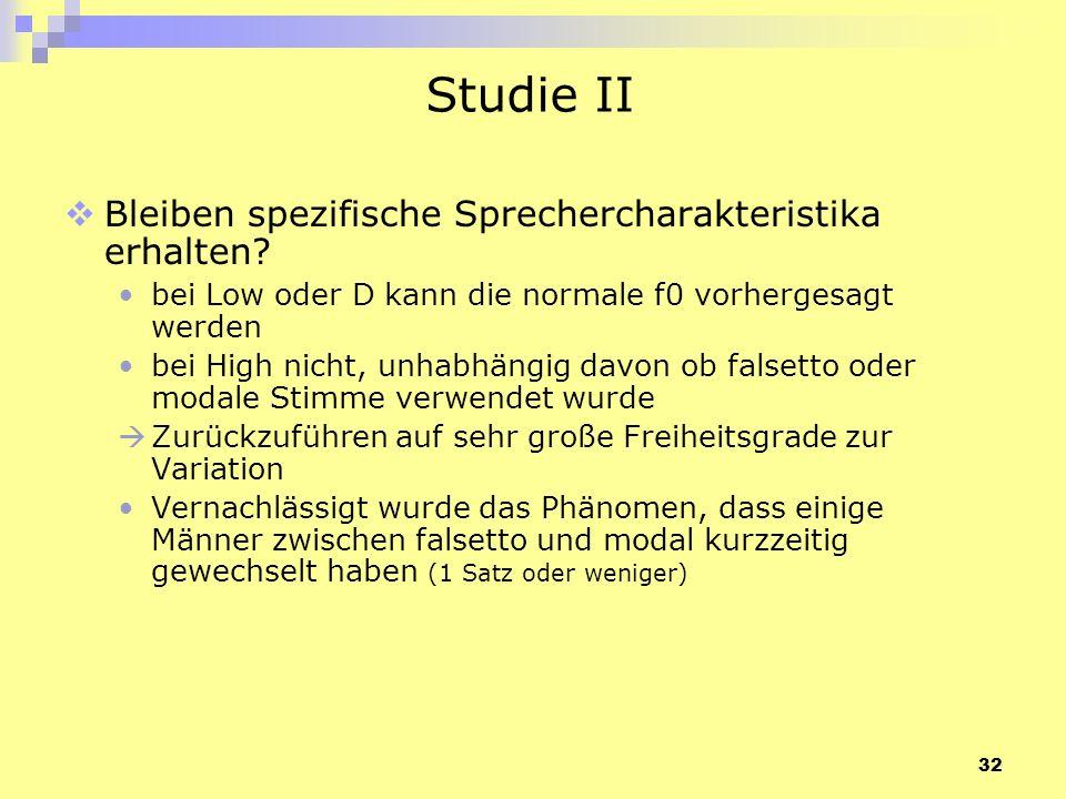 32 Studie II Bleiben spezifische Sprechercharakteristika erhalten? bei Low oder D kann die normale f0 vorhergesagt werden bei High nicht, unhabhängig