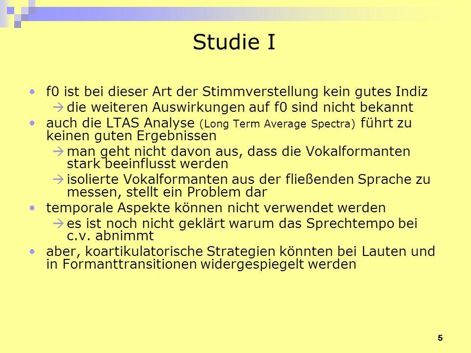 16 Studie II 3 mögliche Verstellungstypen: 1.Tonhöhe erhöhen (HIGH) 2.