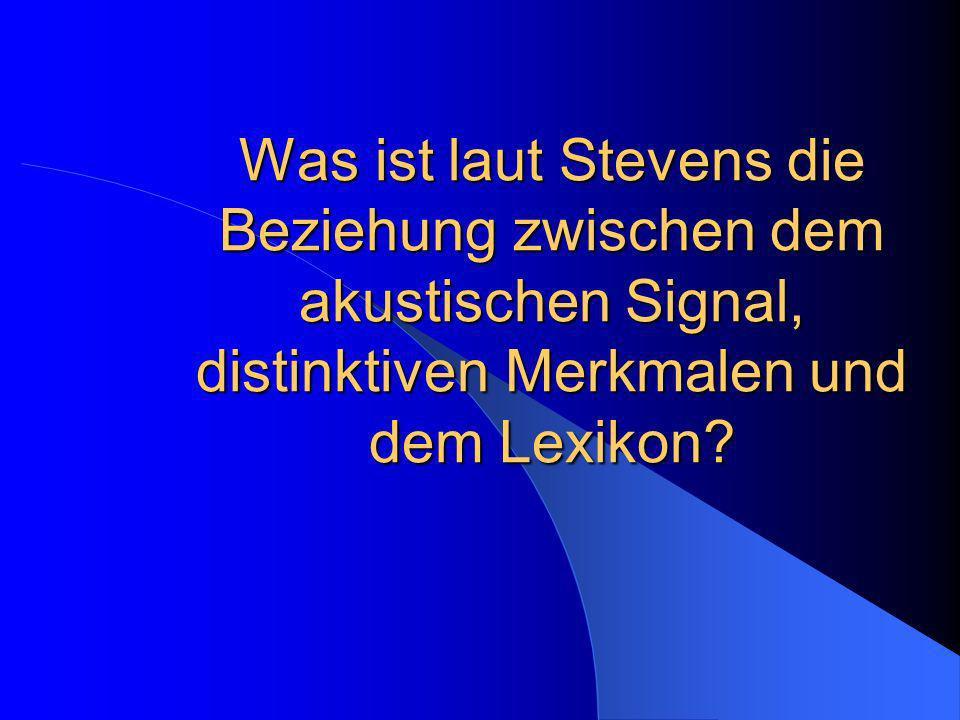 Was ist laut Stevens die Beziehung zwischen dem akustischen Signal, distinktiven Merkmalen und dem Lexikon?