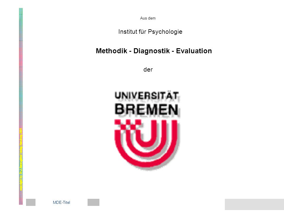 Aus dem Institut für Psychologie Methodik - Diagnostik - Evaluation der MDE-Titel