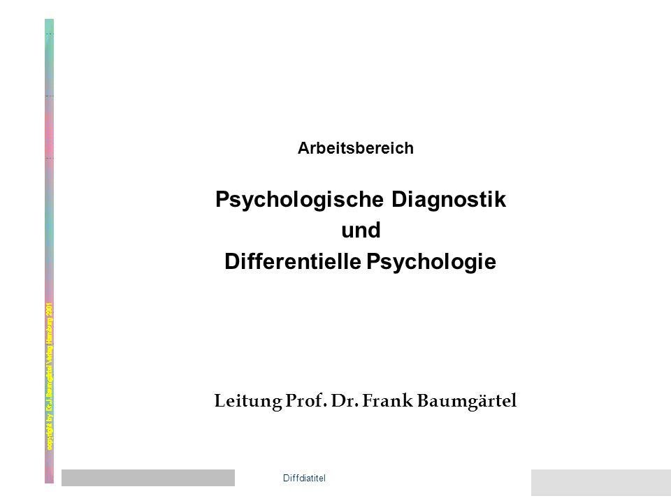 Arbeitsbereich Psychologische Diagnostik und Differentielle Psychologie Leitung Prof.