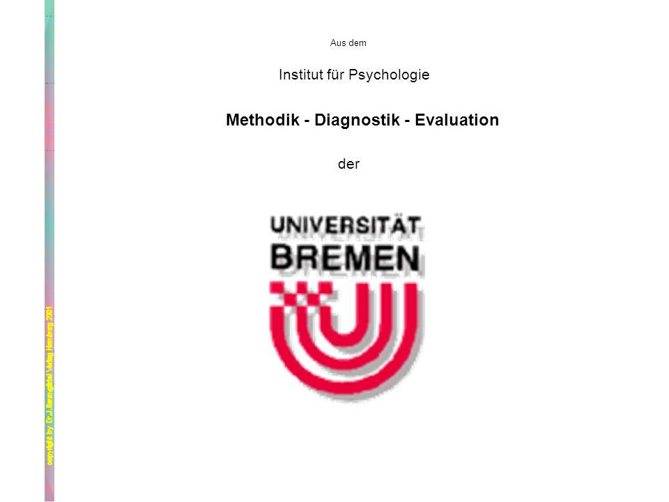 Aus dem Institut für Psychologie Methodik - Diagnostik - Evaluation der