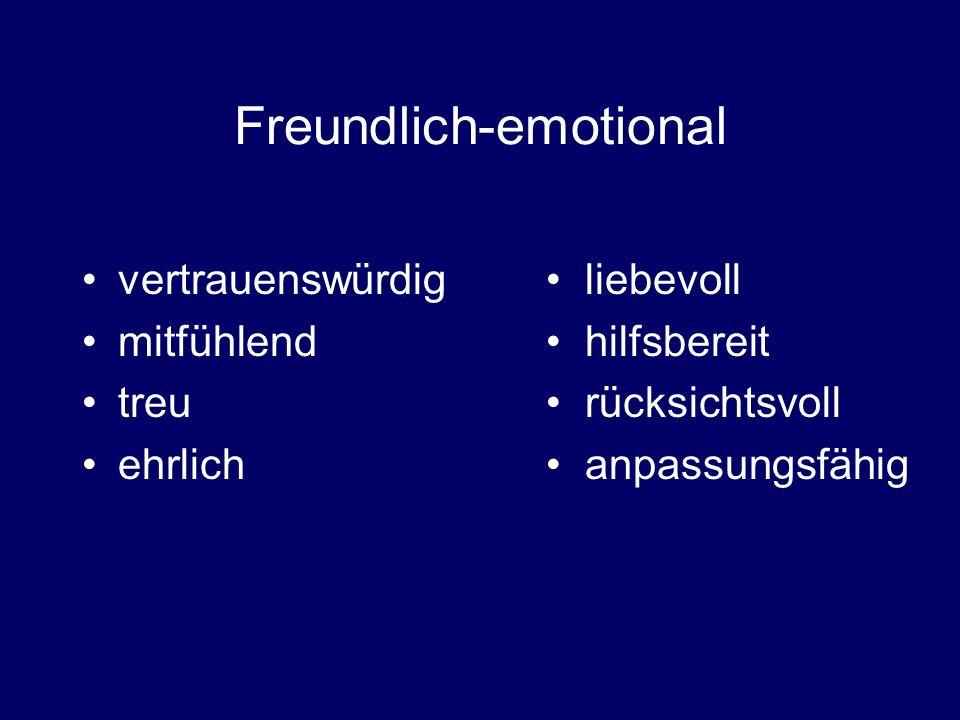 Freundlich-emotional vertrauenswürdig mitfühlend treu ehrlich liebevoll hilfsbereit rücksichtsvoll anpassungsfähig