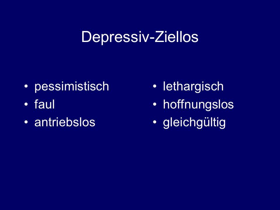 Depressiv-Ziellos pessimistisch faul antriebslos lethargisch hoffnungslos gleichgültig