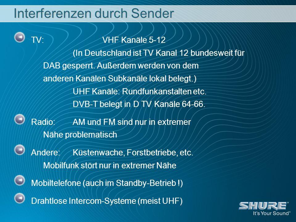 Interferenzen durch Sender TV:VHF Kanäle 5-12 (In Deutschland ist TV Kanal 12 bundesweit für DAB gesperrt. Außerdem werden von dem anderen Kanälen Sub