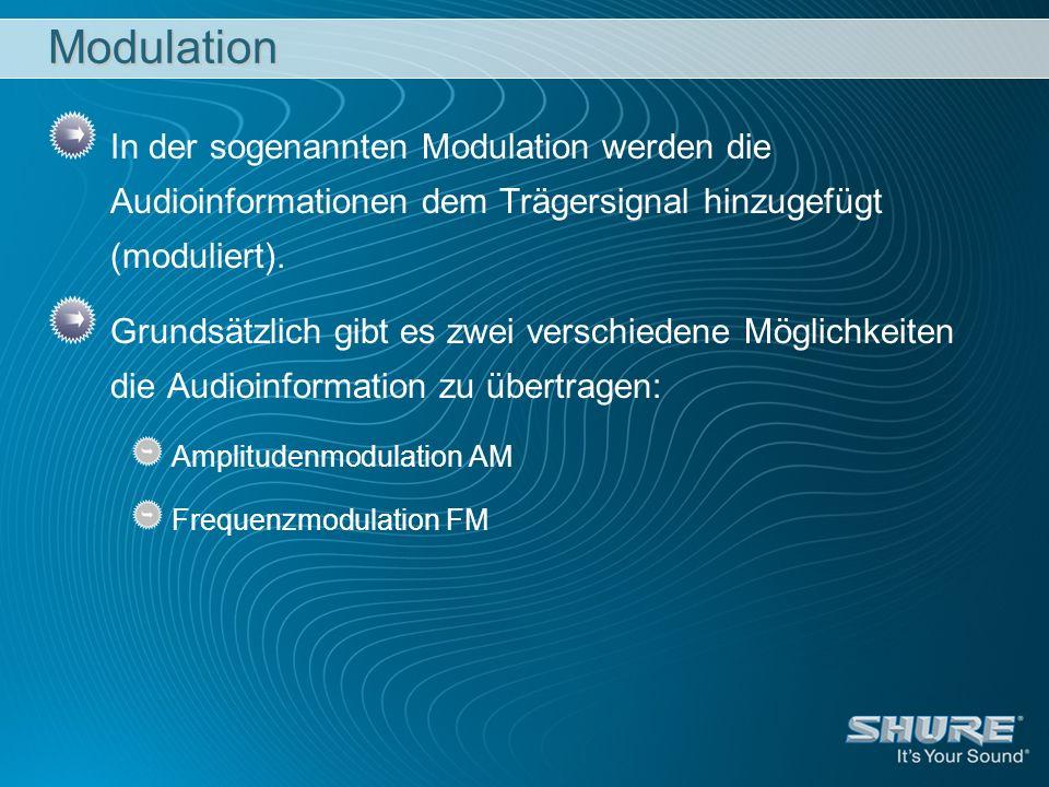 Modulation In der sogenannten Modulation werden die Audioinformationen dem Trägersignal hinzugefügt (moduliert). Grundsätzlich gibt es zwei verschiede