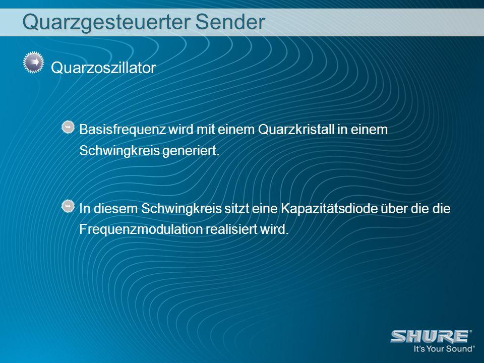 Quarzgesteuerter Sender Quarzoszillator Basisfrequenz wird mit einem Quarzkristall in einem Schwingkreis generiert. In diesem Schwingkreis sitzt eine