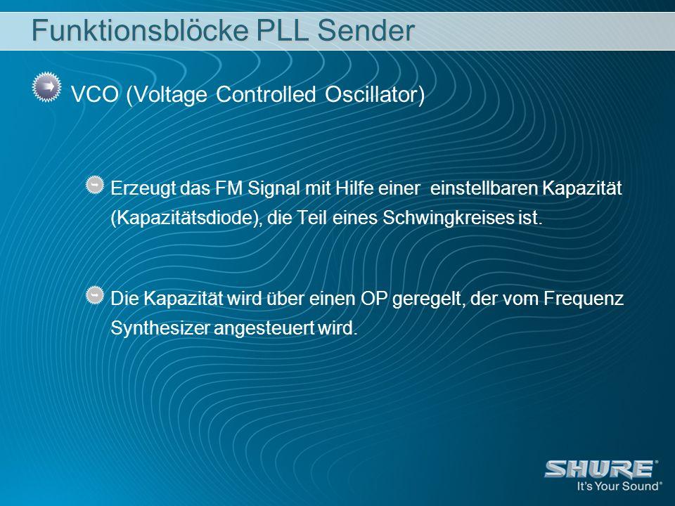 Funktionsblöcke PLL Sender VCO (Voltage Controlled Oscillator) Erzeugt das FM Signal mit Hilfe einer einstellbaren Kapazität (Kapazitätsdiode), die Te