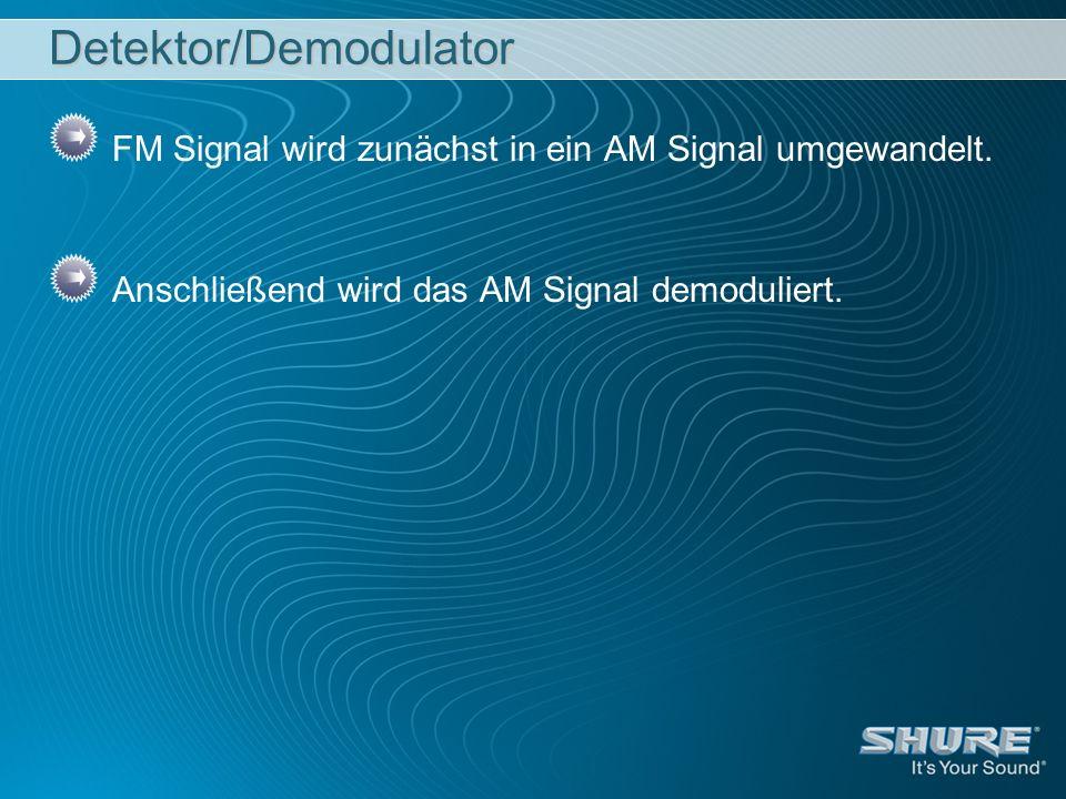 Detektor/Demodulator FM Signal wird zunächst in ein AM Signal umgewandelt. Anschließend wird das AM Signal demoduliert.