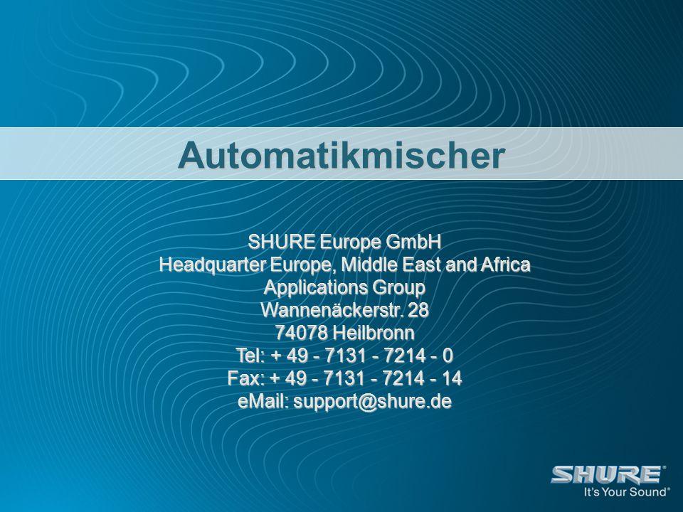 SHURE IntelliMix® Ermöglicht eine geräuschlose automatische Mischung durch Kombination dreier spezieller Funktionen: Noise-Adaptive-Threshold MaxBus Last Mic Lock-On NOMA (Number of open Microphones Attenuator)