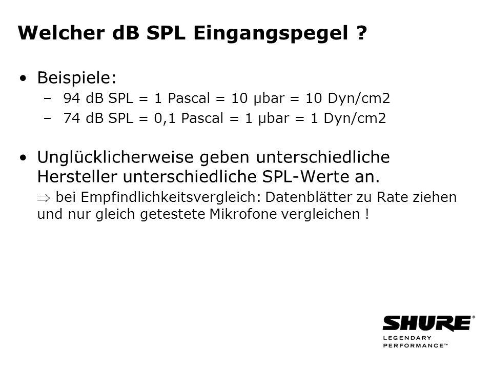 Welcher dB SPL Eingangspegel .