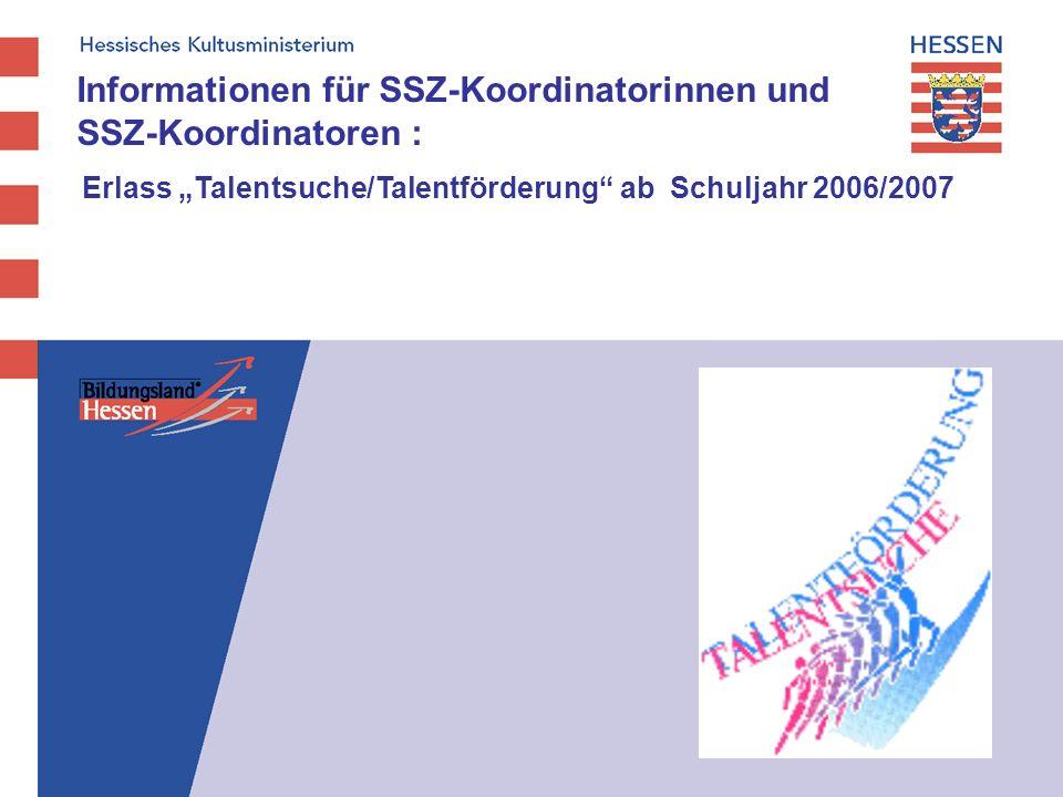 Informationen für SSZ-Koordinatorinnen und SSZ-Koordinatoren : Erlass Talentsuche/Talentförderung ab Schuljahr 2006/2007
