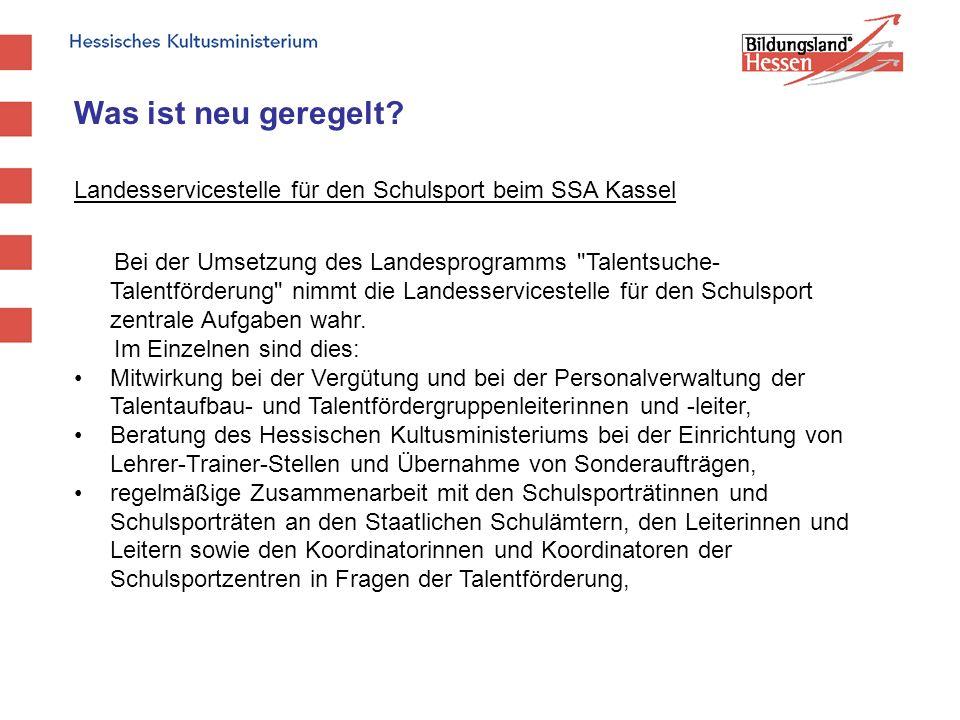 Was ist neu geregelt? Landesservicestelle für den Schulsport beim SSA Kassel Bei der Umsetzung des Landesprogramms