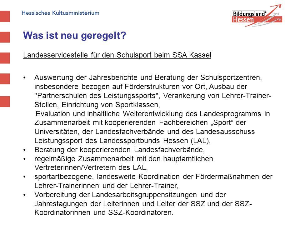 Was ist neu geregelt? Landesservicestelle für den Schulsport beim SSA Kassel Auswertung der Jahresberichte und Beratung der Schulsportzentren, insbeso