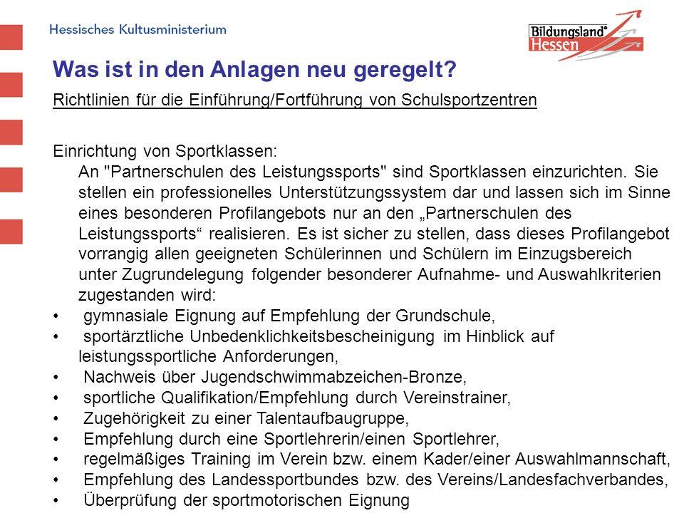Was ist in den Anlagen neu geregelt? Richtlinien für die Einführung/Fortführung von Schulsportzentren Einrichtung von Sportklassen: An