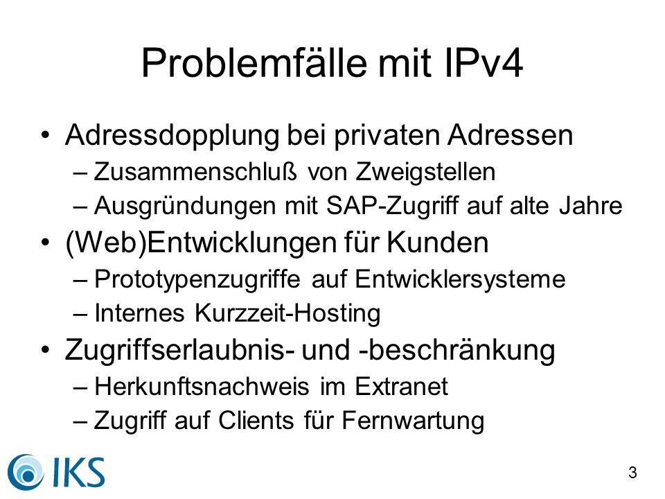 3 Problemfälle mit IPv4 Adressdopplung bei privaten Adressen –Zusammenschluß von Zweigstellen –Ausgründungen mit SAP-Zugriff auf alte Jahre (Web)Entwi