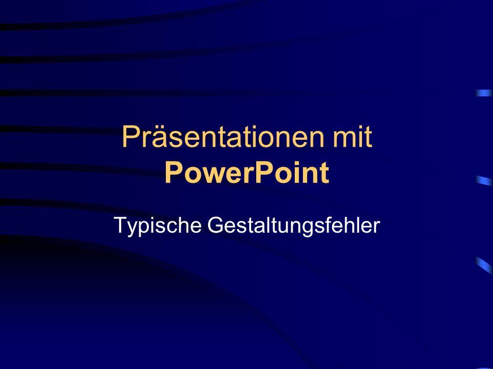 Präsentationen mit PowerPoint Typische Gestaltungsfehler