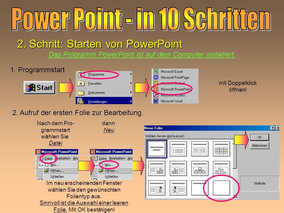 2.Schritt: Starten von PowerPoint Das Programm PowerPoint ist auf dem Computer installiert.