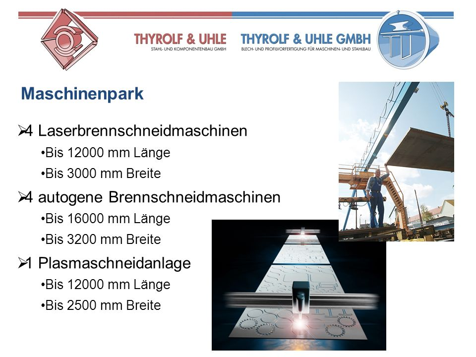 4 Abkantmaschinen Bis 5000 mm Arbeitsbreite Bis 1000 t Presskraft 5 Rundwalzen Richtwalzen Sägeautomat Profilbiegemaschinen Fasrobotor u.a.