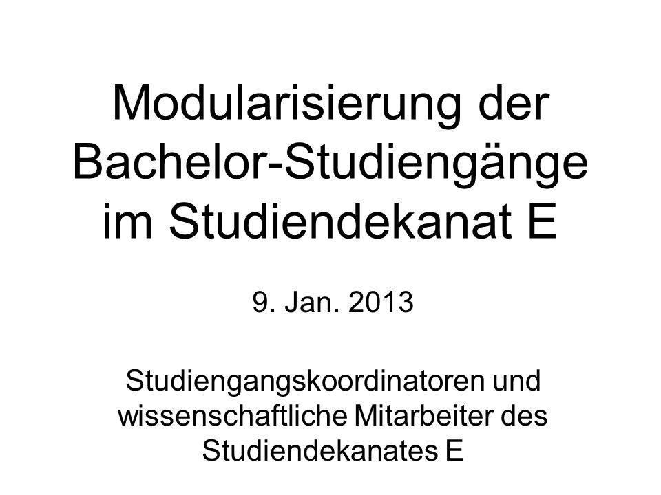 Modularisierung der Bachelor-Studiengänge im Studiendekanat E 9.