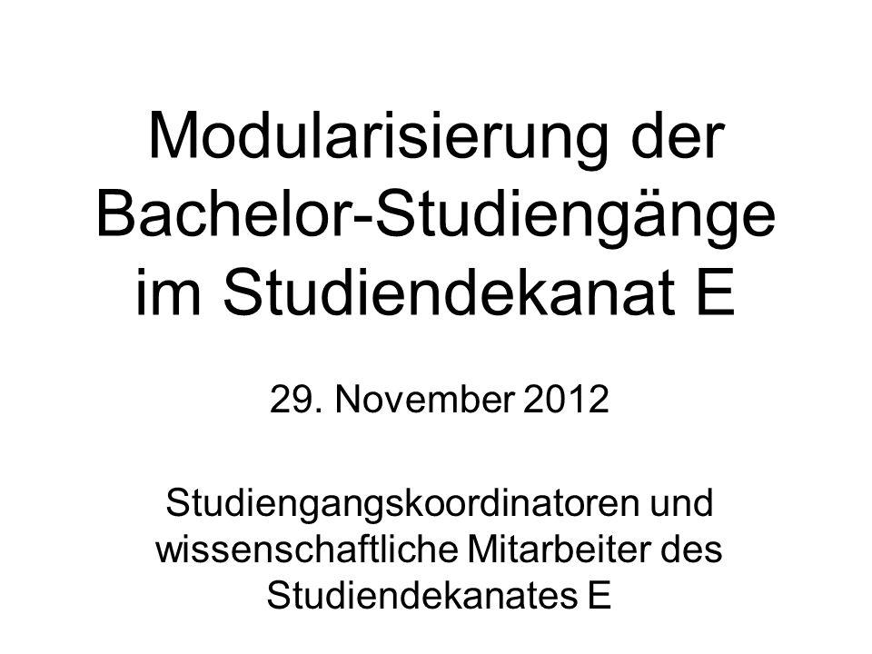 Modularisierung der Bachelor-Studiengänge im Studiendekanat E 29.