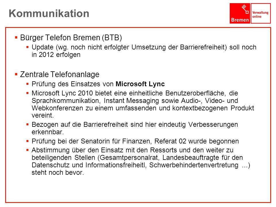 1001001 1010100 Kommunikation Bürger Telefon Bremen (BTB) Update (wg. noch nicht erfolgter Umsetzung der Barrierefreiheit) soll noch in 2012 erfolgen