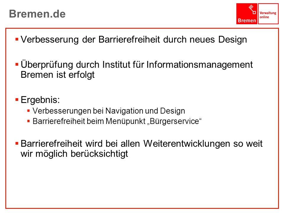 1001001 1010100 Bremen.de Verbesserung der Barrierefreiheit durch neues Design Überprüfung durch Institut für Informationsmanagement Bremen ist erfolg