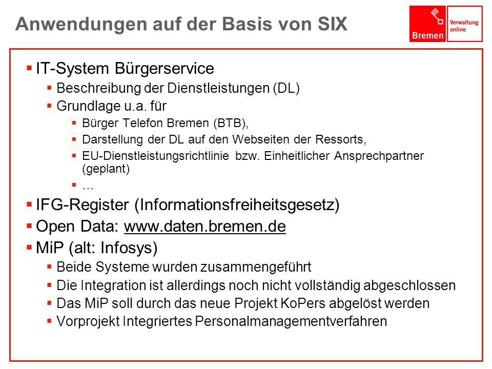 1001001 1010100 Anwendungen auf der Basis von SIX IT-System Bürgerservice Beschreibung der Dienstleistungen (DL) Grundlage u.a.