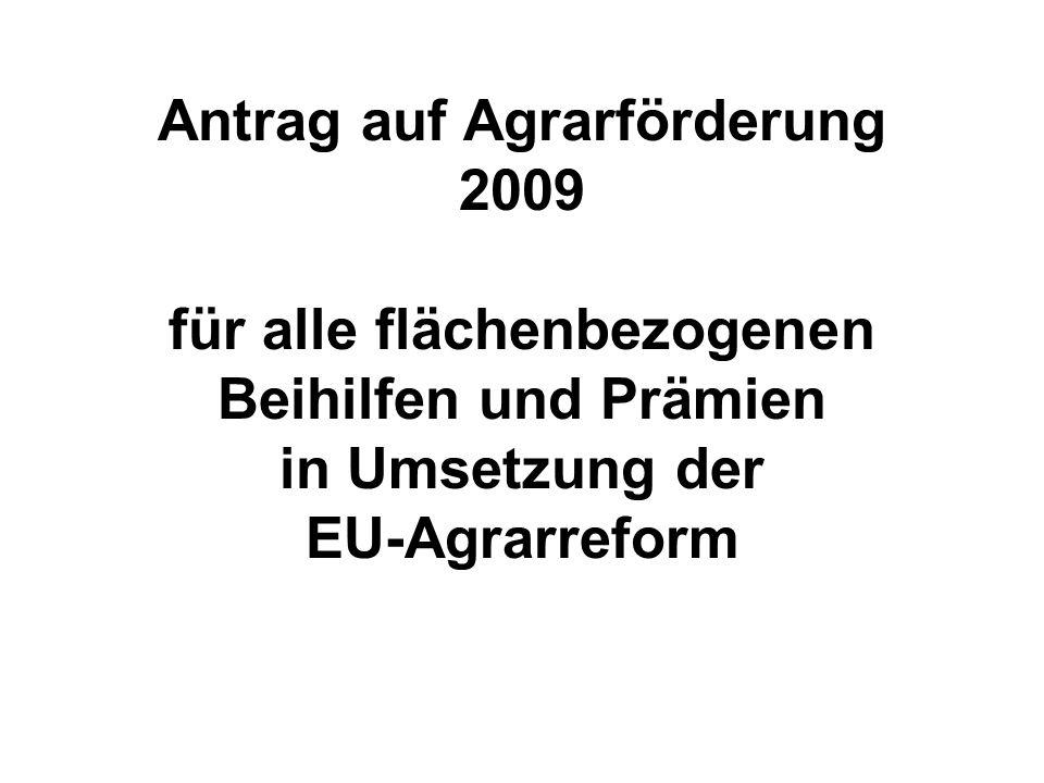 Antrag auf Agrarförderung 2009 für alle flächenbezogenen Beihilfen und Prämien in Umsetzung der EU-Agrarreform
