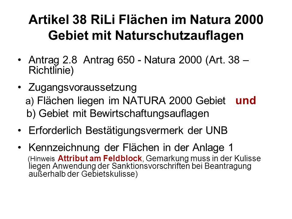 Artikel 38 RiLi Flächen im Natura 2000 Gebiet mit Naturschutzauflagen Antrag 2.8 Antrag 650 - Natura 2000 (Art. 38 – Richtlinie) Zugangsvoraussetzung