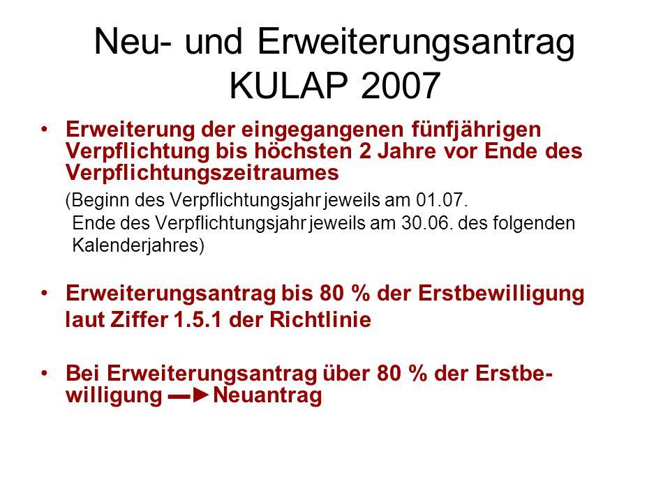 Neu- und Erweiterungsantrag KULAP 2007 Erweiterung der eingegangenen fünfjährigen Verpflichtung bis höchsten 2 Jahre vor Ende des Verpflichtungszeitra