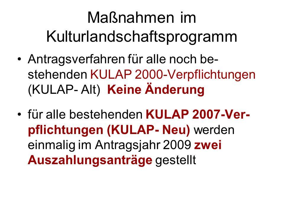 Maßnahmen im Kulturlandschaftsprogramm Antragsverfahren für alle noch be- stehenden KULAP 2000-Verpflichtungen (KULAP- Alt) Keine Änderung für alle be