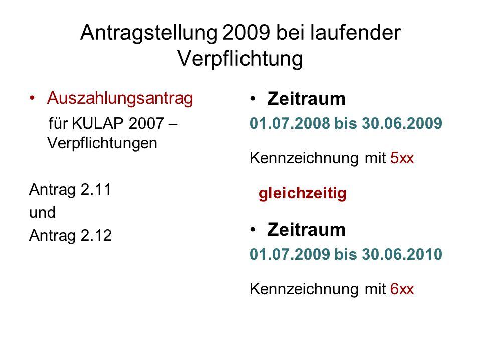 Antragstellung 2009 bei laufender Verpflichtung Auszahlungsantrag für KULAP 2007 – Verpflichtungen Antrag 2.11 und Antrag 2.12 Zeitraum 01.07.2008 bis