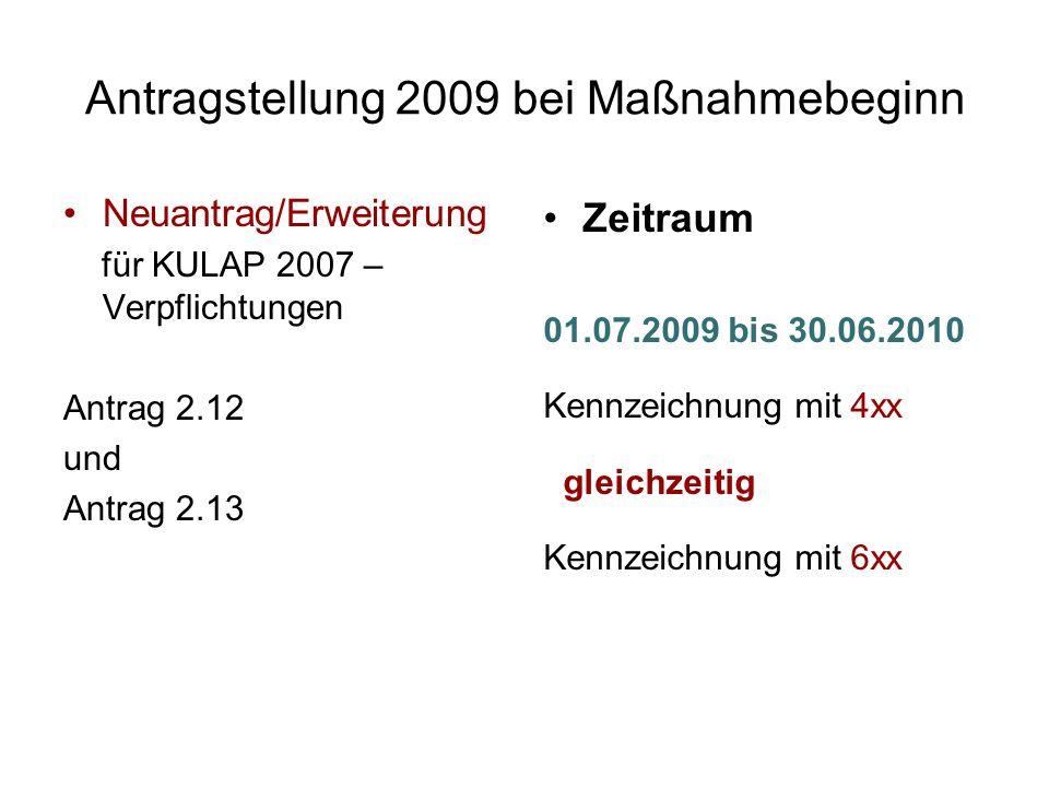 Antragstellung 2009 bei Maßnahmebeginn Neuantrag/Erweiterung für KULAP 2007 – Verpflichtungen Antrag 2.12 und Antrag 2.13 Zeitraum 01.07.2009 bis 30.0