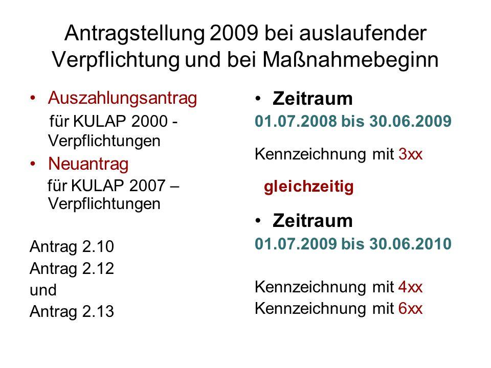 Antragstellung 2009 bei auslaufender Verpflichtung und bei Maßnahmebeginn Auszahlungsantrag für KULAP 2000 - Verpflichtungen Neuantrag für KULAP 2007