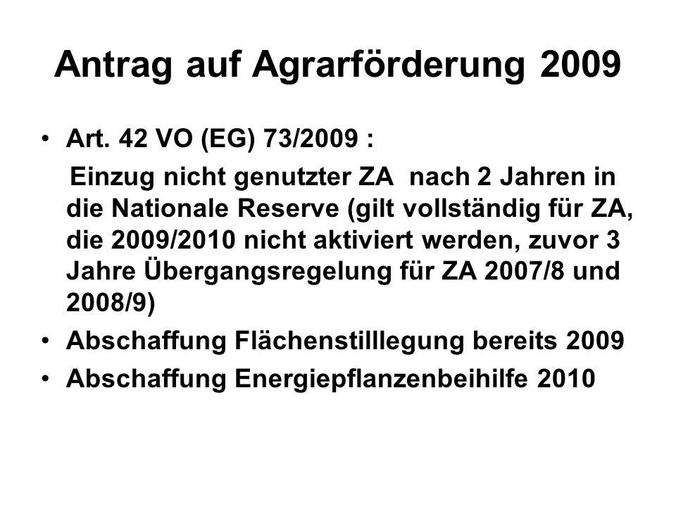 Antrag auf Agrarförderung 2009 Art. 42 VO (EG) 73/2009 : Einzug nicht genutzter ZA nach 2 Jahren in die Nationale Reserve (gilt vollständig für ZA, di