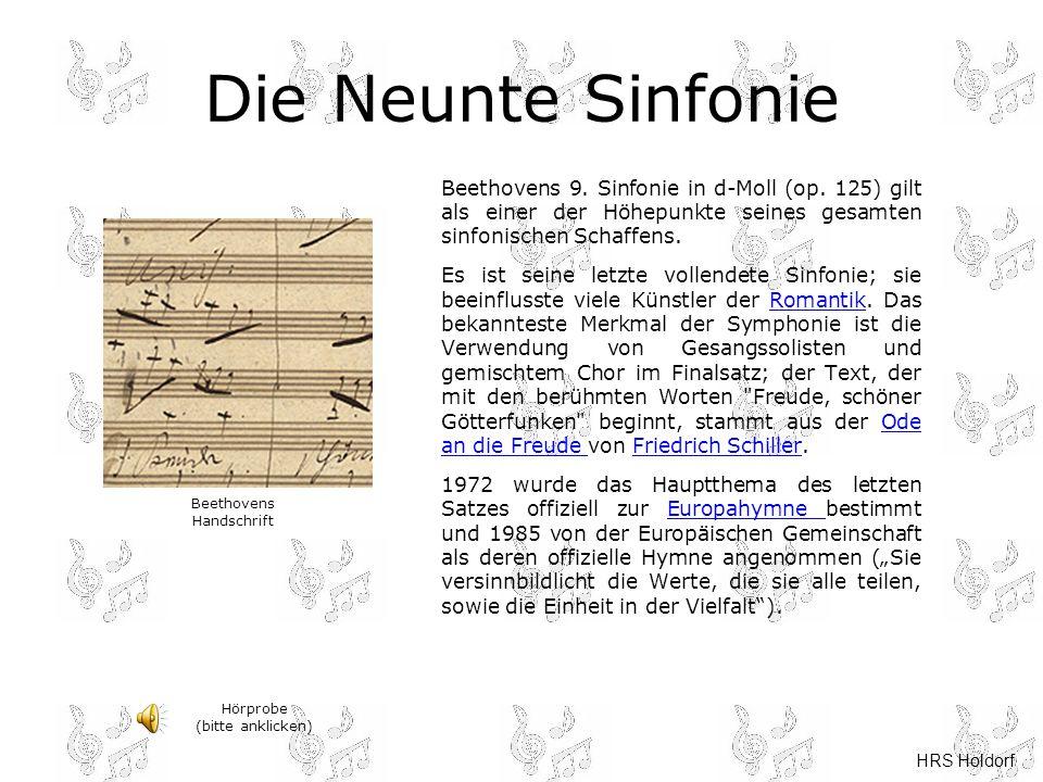 HRS Holdorf Die Neunte Sinfonie Beethovens 9. Sinfonie in d-Moll (op. 125) gilt als einer der Höhepunkte seines gesamten sinfonischen Schaffens. Es is