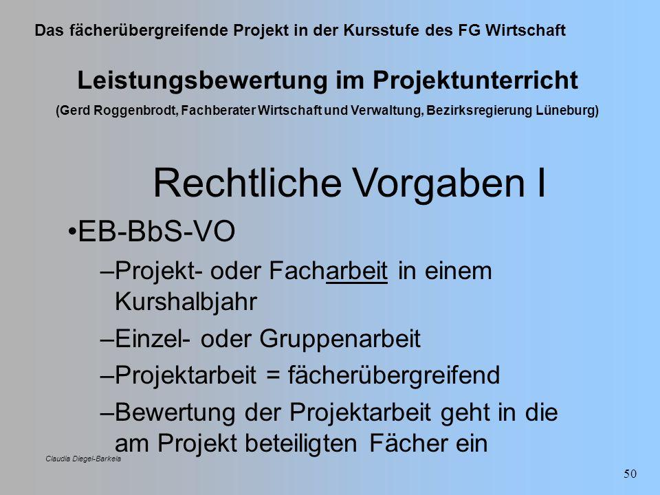 Das fächerübergreifende Projekt in der Kursstufe des FG Wirtschaft Claudia Diegel-Barkela 50 Leistungsbewertung im Projektunterricht (Gerd Roggenbrodt