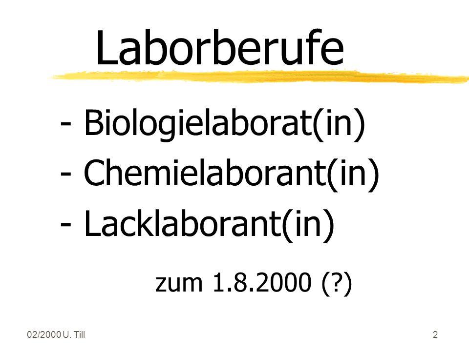 02/2000 U. Till12 Chemie - Biologie - Lack Struktur der Berufsausbildung Laborberufe