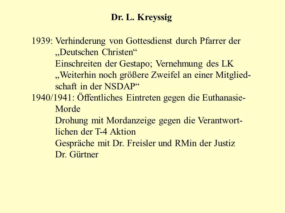 Dr. L. Kreyssig 1939: Verhinderung von Gottesdienst durch Pfarrer der Deutschen Christen Einschreiten der Gestapo; Vernehmung des LK Weiterhin noch gr